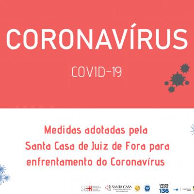 Medidas adotadas pela Santa Casa de Juiz de Fora para enfrentamento do Coronavírus (17/03/2020 13:15:45)